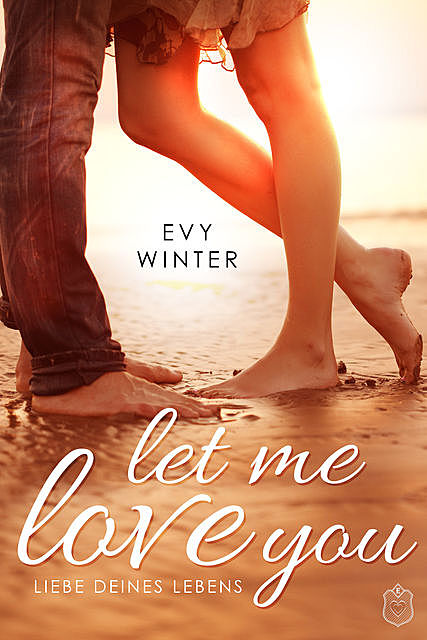 Let Me Love You – Liebe deines Lebens, Evy Winter