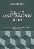 THE JFK ASSASSINATION DIARY, Edward Epstein
