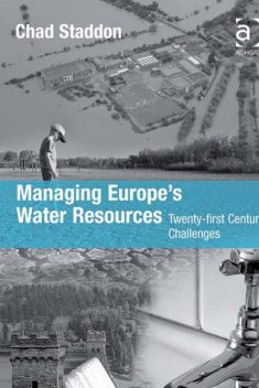 Managing Europe's Water Resources, Chad Staddon