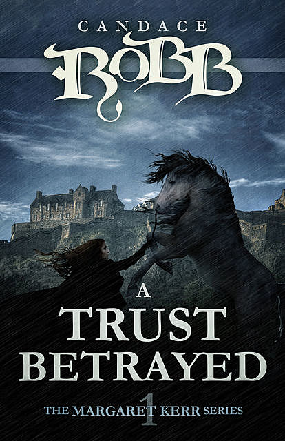 A Trust Betrayed, Candace Robb