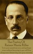 The Poetry Of Rainer Maria Rilke, Rainer Maria Rilke