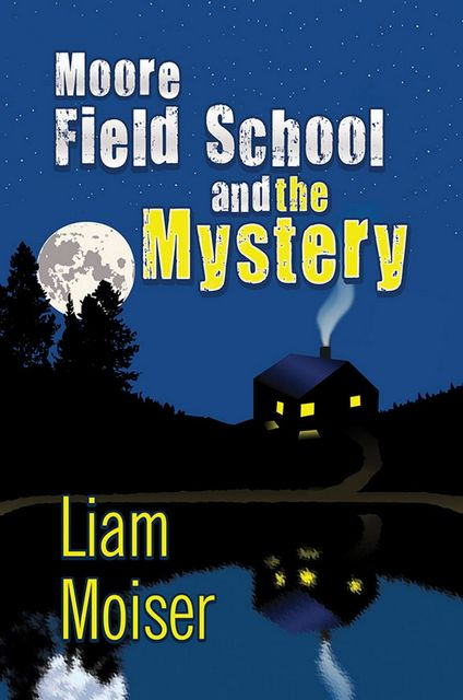 Moore Field School and the Mystery, Liam Moiser