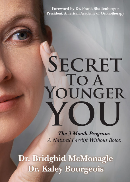 Secret to A Younger YOU, Bridghid McMonagle, Kaley Bourgeois