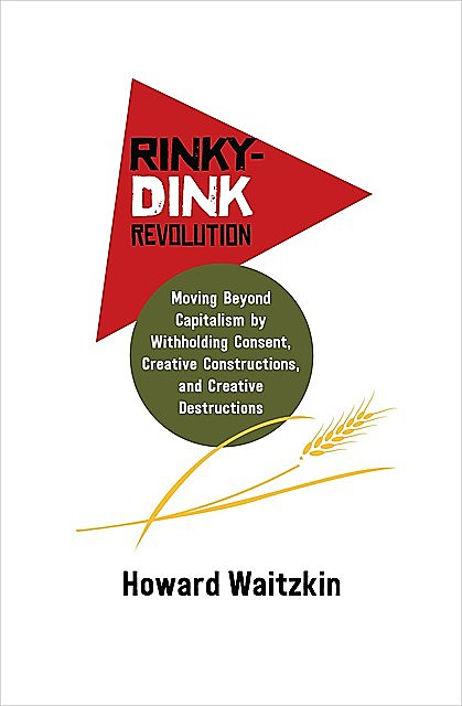 Rinky-Dink Revolution, TBD, Howard Waitzkin