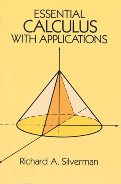 Essential Calculus with Applications, Richard A.Silverman