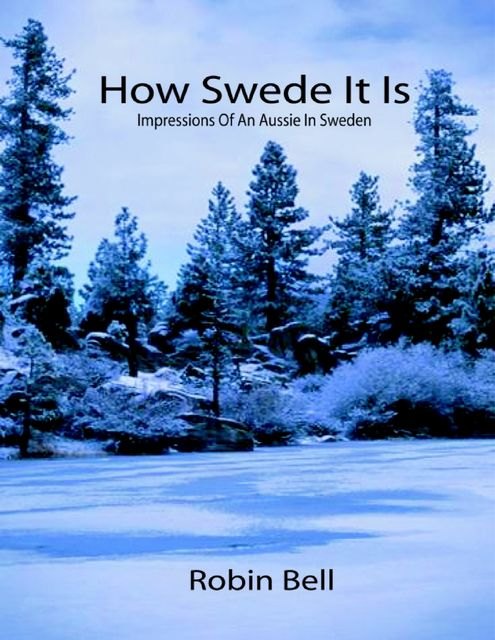 How Swede It Is, Robin Bell