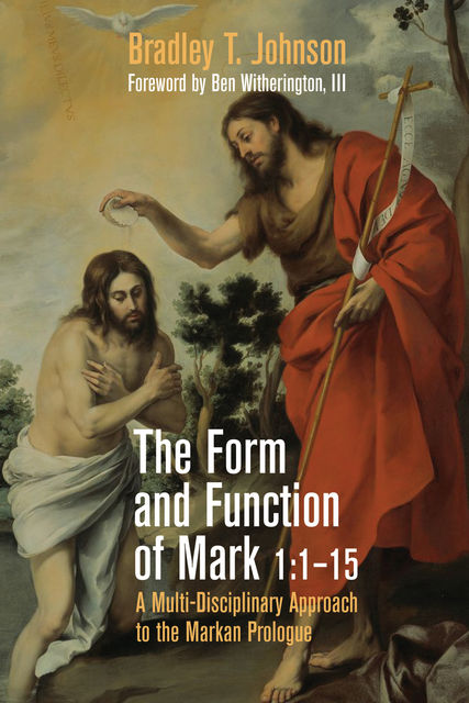 The Form and Function of Mark 1:1–15, Bradley Johnson