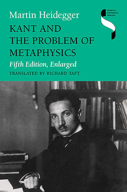 Kant and the Problem of Metaphysics, Fifth Edition, Enlarged, Martin Heidegger