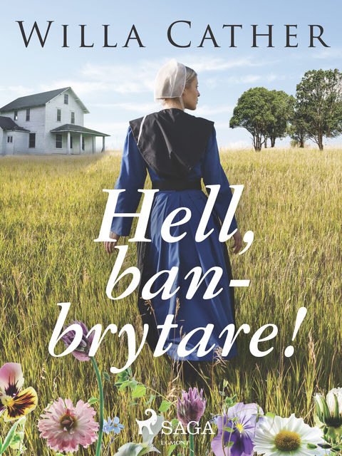Hell, Banbrytare, Willa Cather