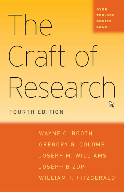 The Craft of Research, Fourth Edition, Francis Scott Fitzgerald, William, Williams, Joseph, Booth, Wayne C., Bizup, Colomb, Gregory G.