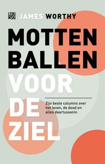 Mottenballen voor de ziel, James Worthy