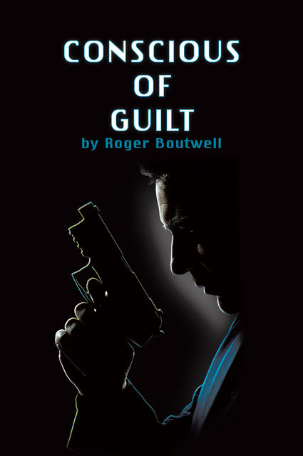 Conscious of Guilt, Roger Boutwell
