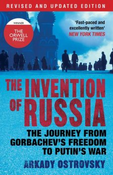 The Invention of Russia, Arkady Ostrovsky