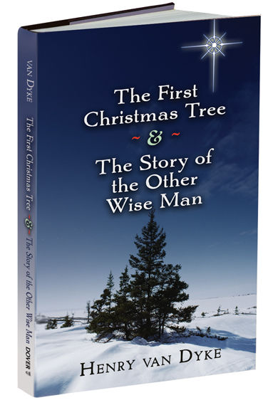 The First Christmas Tree and the Story of the Other Wise Man, Henry Van Dyke