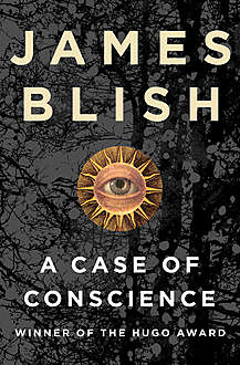 A Case of Conscience, James Blish