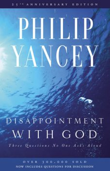 Disappointment with God, Philip Yancey