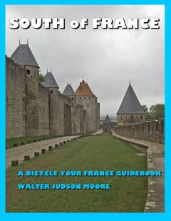 South of France – A Bicycle Your France Guidebook, Walter Judson Moore