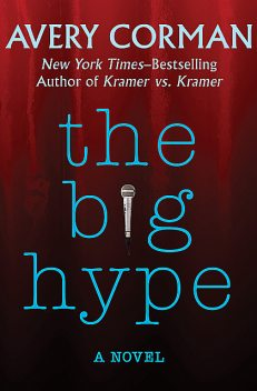 The Big Hype, Avery Corman