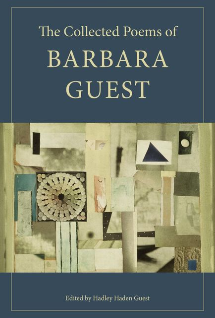 The Collected Poems of Barbara Guest, Barbara Guest