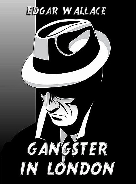 Gangster in London, Edgar Wallace