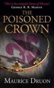 The Accursed Kings 03: The Poisoned Crown, Maurice Druon
