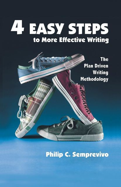 4 Easy Steps to More Effective Writing, Philip C.Semprevivo