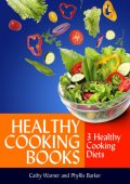 Healthy Cooking Books: 3 Healthy Cooking Diets, Cathy Warner, Phyllis Barker