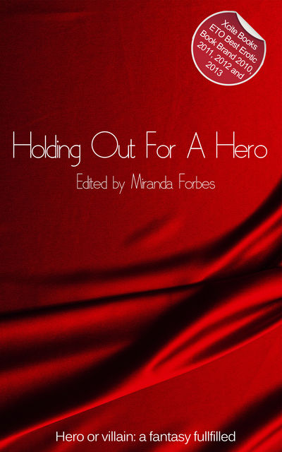 Holding Out For A Hero, Elizabeth Coldwell, Eva Hore, Conrad Lawrence, Stephen Albrow, Virginia Beech, Avi Moskovitz