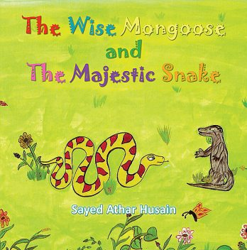 The Wise Mongoose and the Majestic Snake, Sayed Athar Husain