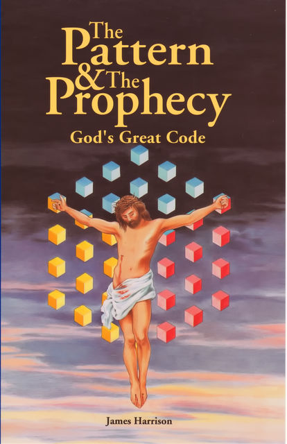 The Pattern & The Prophecy, James Harrison