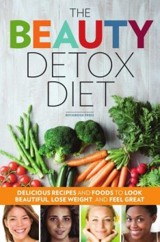 The Beauty Detox Diet, Rockridge Press