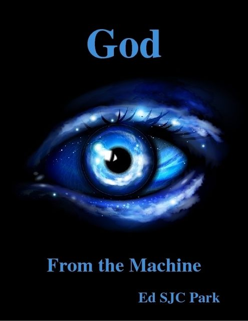 God: From the Machine, Ed SJC Park