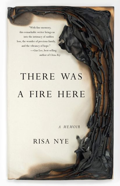 There Was A Fire Here, Risa Nye