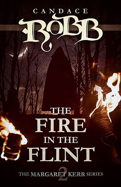 The Fire in the Flint, Candace Robb