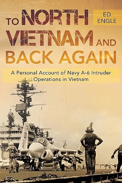 To North Vietnam and Back Again, Ed Engle