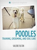 Poodle: Training, Grooming, and Dog Care, Valerie Fulton