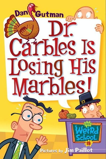 My Weird School #19: Dr. Carbles Is Losing His Marbles!, Dan Gutman