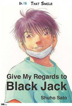 Give My Regards to Black Jack – Ep.28 Accomplices (English version), Shuho Sato