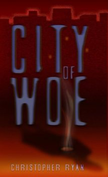 City of Woe, Christopher Ryan