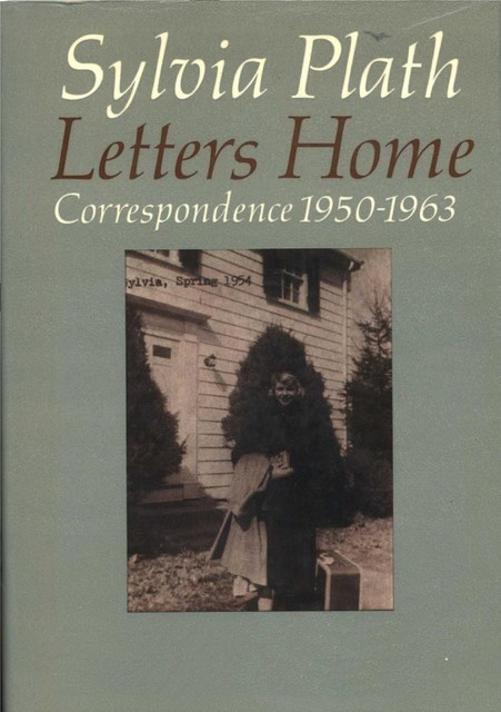 Letters Home, Sylvia Plath