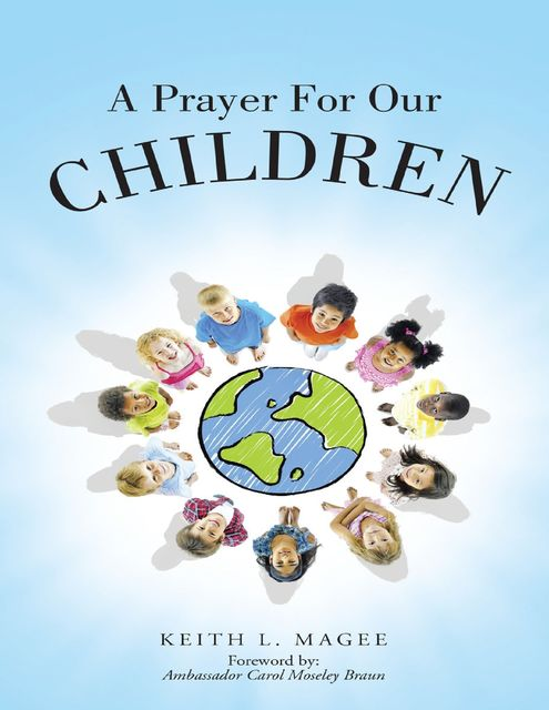 A Prayer for Our Children, Keith L.Magee