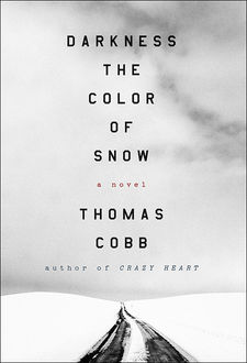 Darkness the Color of Snow, Thomas Cobb