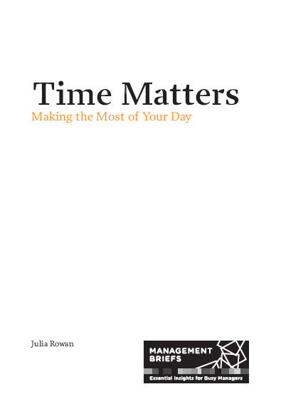 Time Matters - Making the Most of Your Day, Julia Rowan