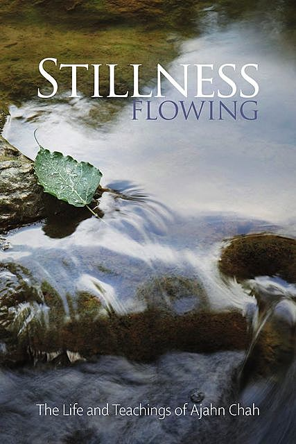 Stillness Flowing, Ajahn Jayasaro