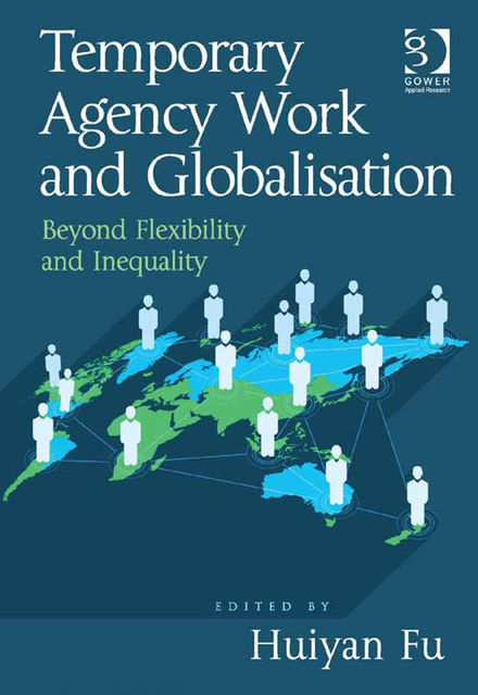 Temporary Agency Work and Globalisation, Beyond Flexibility