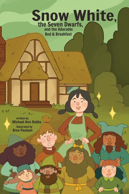 Snow White, the Seven Dwarves, and the Adorable Bed and Breakfast, Michael Dobbs