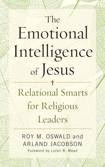 The Emotional Intelligence of Jesus, Arland Jacobson, Roy M. Oswald