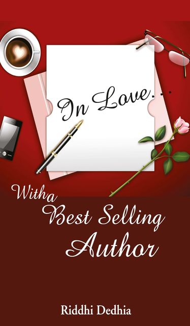 In Love: With a Best Selling Author, Riddhi Dedhia