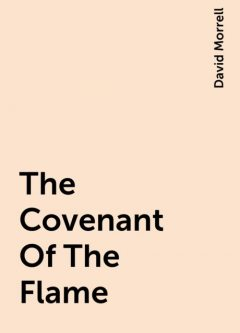 The Covenant Of The Flame, David Morrell