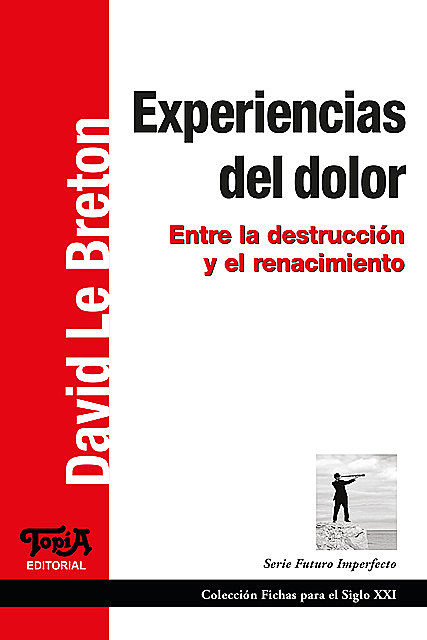 Experiencias del dolor, David Le Breton